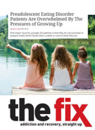 Link to The Fix Preadolescent Eating Disorder Patients Are Overwhelmed By The Pressures of Growing Up (September 13, 2016)